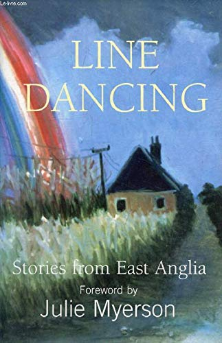 Line Dancing: Stories from East Anglia.: Edited by Peter