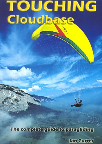 9780952886211: Touching Cloudbase: A Complete Guide to Paragliding