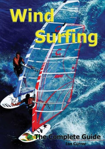 9780952886280: Windsurfing: The Complete Guide
