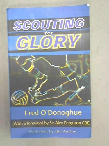 9780952887607: Scouting for Glory: Life in the Thirties Followed by a Soccer Scout's Notebook