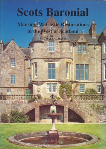 Scots Baronial Mansions and Castle Restorations in the West of Scotland (0952888807) by Michael C. Davis