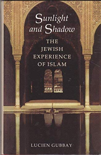 9780952890713: Sunlight and Shadow: The Jewish Experience of Islam
