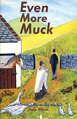 Even More Muck: More Humorous Farming Tales: Wilson, Joyce