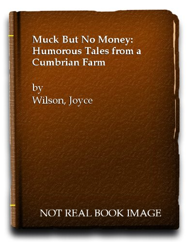 Muck But No Money: Humorous Tales from: Wilson, Joyce