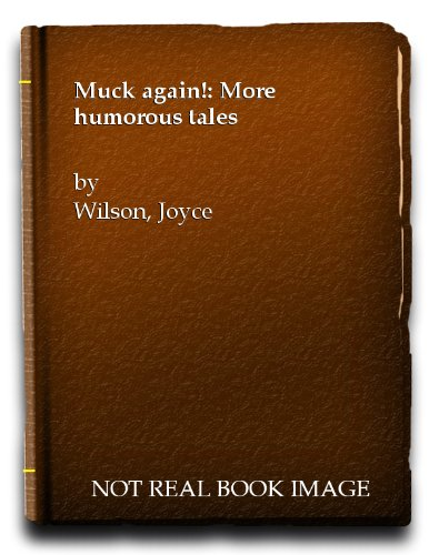 Muck Again : Fourth Collection of Farming: Wilson, Joyce