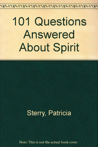 9780952894001: 101 Questions Answered About Spirit