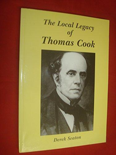 The Local Legacy of Thomas Cook: Derek Seaton,E.R.Frizelle