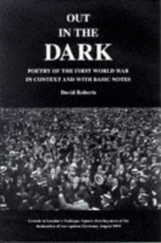 9780952896913: Out in the Dark: Poetry of the First World War in Context & With Basic Notes