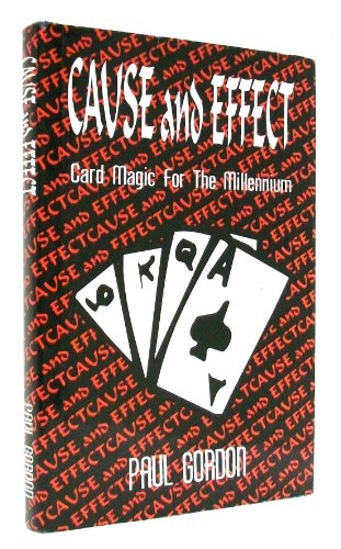 Cause and Effect; Card Magic for the Millennium: Gordon, Paul