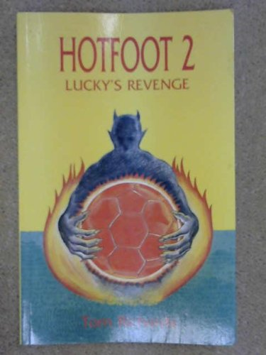 Hotfoot 2: Lucky's revenge: Richards, Tom