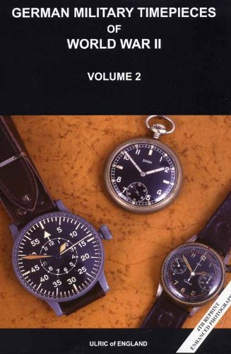 German Military Timepieces of World War II. Volume 2: Ulric of England