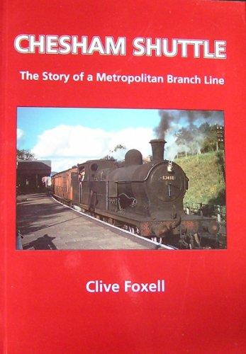 9780952918400: Chesham Shuttle: The Story of a Metropolitan Branch Line