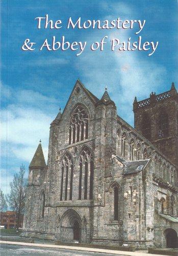THE MONASTERY AND ABBEY OF PAISLEY: Malden, John (Ed.)