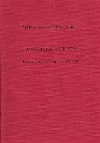 9780952922100: Hungarian Journeys: Marianne and Adrian Stokes - Landscapes and Portraits 1905-1910