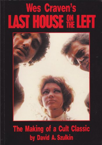 9780952926009: Wes Craven's Last House on the Left: The Making of a Cult Classic