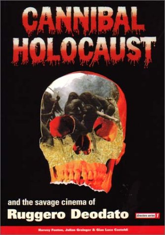 9780952926047: Cannibal Holocaust and the Savage Cinema of Ruggero Deodato