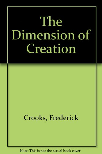 The Dimension of Creation: Crooks, Frederick