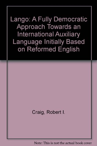 9780952944607: Lango: A Fully Democratic Approach Towards an International Auxiliary Language Initially Based on Reformed English