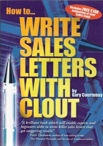 How to Write Sales Letter With Clout: Courtenay, Gary