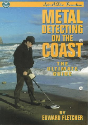 9780952949107: Metal Detecting on the Coast: The Ultimate Guide