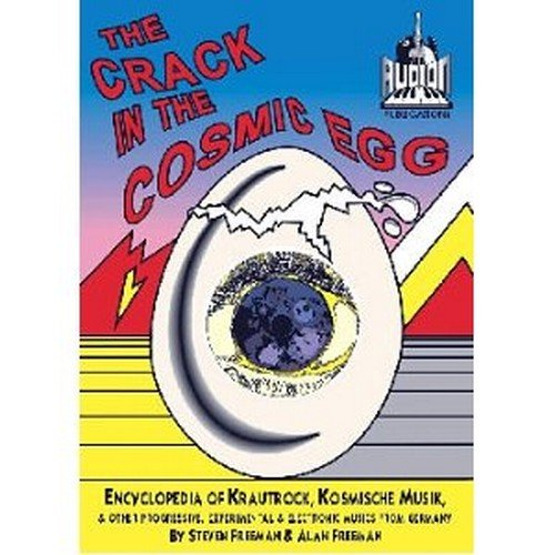 9780952950608: A Crack in the Cosmic Egg: Encyclopedia of Krautrock, Kosmische Musik and Other Progressive, Experimental and Electronic Musics from Germany
