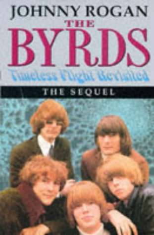 9780952954019: The Byrds: Timeless Flight Revisited: The Sequel