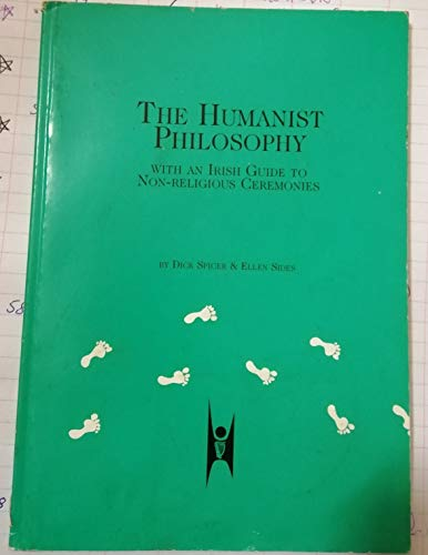 9780952955108: The humanist philosophy: With an Irish guide to non-religious ceremonies