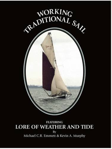 9780952955412: Working Traditional Sail Featuring: Lore of Weather & Tide