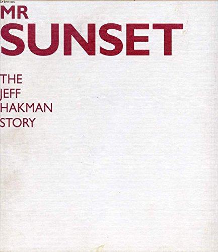 9780952968009: Mr Sunset: the Jeff Hakman Story