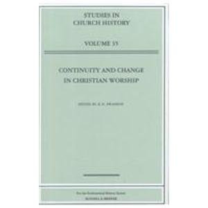 Continuity and Change in Christian Worship (Studies in Church History)