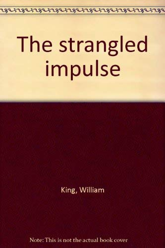 The strangled impulse: King, William