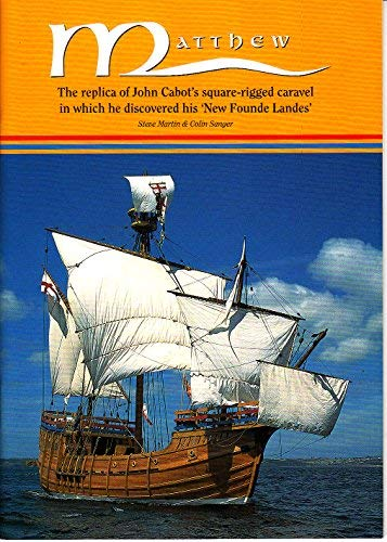 9780952980407: Matthew: Replica of John Cabot's Square-Rigged Caravelle in Which He Discovered His