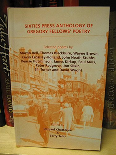 Sixties Press Anthology Of Gregory Fellows Poetry