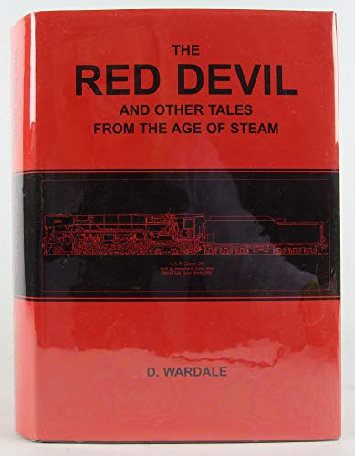 Red Devil and Other Tales from the Age of Steam: Wardale, David