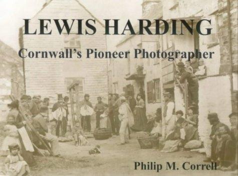 9780953001248: Lewis Harding: Cornwall's Pioneer Photographer