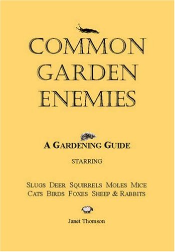 Common Garden Enemies: A Gardening Guide Starring: Thomson, Janet