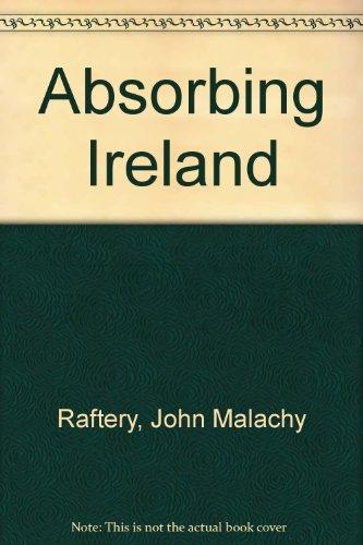 Absorbing Ireland: Raferty John Malachy [Editor]