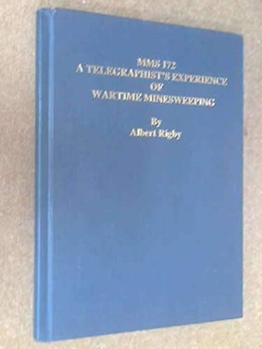 MMS 172: A TELEGRAPHIST'S EXPERIENCE OF WARTIME: Rigby, Albert.