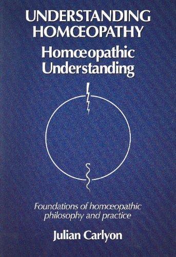 9780953014446: Understanding Homoeopathy: Homoeopathic Understanding