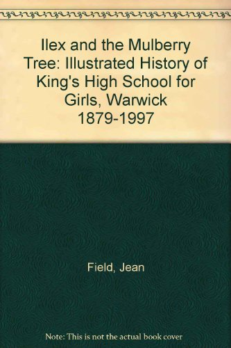 Ilex and the Mulberry Tree: An Illustrated: Jean Field