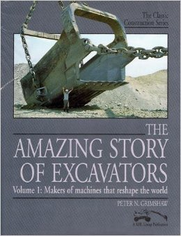 9780953021994: The Amazing Story of Excavators: Makers of Machines That Reshape the World v. 1