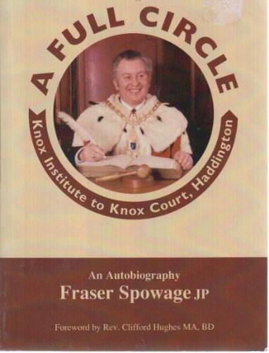 A Full Circle - Knox Institute to Knox Court, Haddington - an autobiography