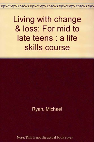 9780953031511: Living with change & loss: For mid to late teens : a life skills course