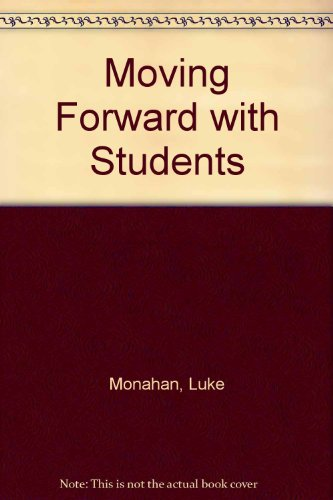 Moving Forward with Students: Monahan, Luke