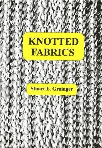 Knotted Fabrics: Grainger, Stuart E.