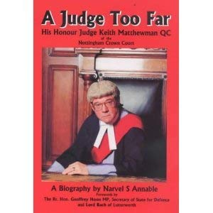 A Judge Too Far: Biography of His: Annable, Narvel S.