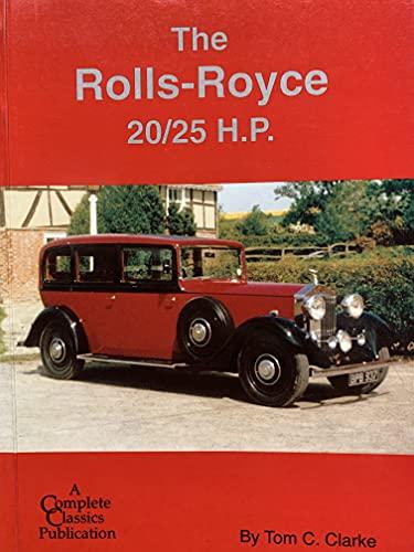 9780953045105: Rolls-Royce 20/25 H.P. (Complete Classics S.)