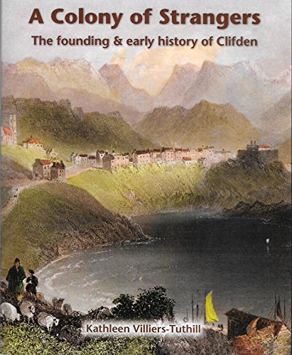 9780953045556: A Colony of Strangers: The Founding & Early History of Clifden