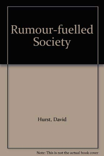 Rumour-fuelled Society (0953045714) by David Hurst