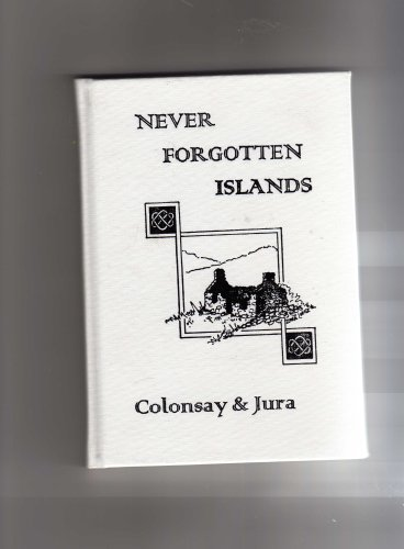 Never Forgotten Islands Colonsay & Jura
